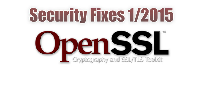 openssl security fixes no. 1 in 2015